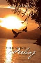The Healing Feeling ebook by Virginia Greco