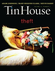 Tin House: Theft (Tin House Magazine) ebook by Win McCormack,Holly MacArthur,Rob Spillman