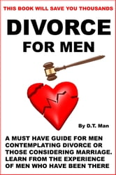 Divorce For Men ebook by DT Man