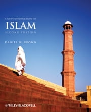 A New Introduction to Islam ebook by Daniel W. Brown