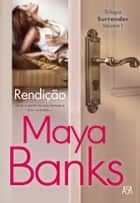 Rendição ebook by Maya Banks