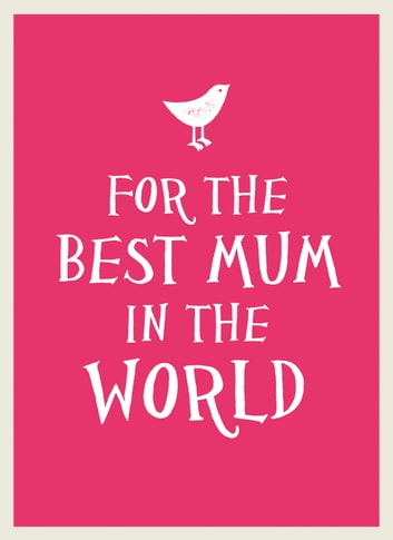 For the Best Mum in the World ebook by