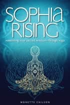 Sophia Rising ebook by Monette Chilson