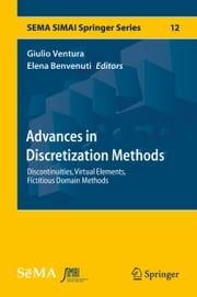 Advances in Discretization Methods - Discontinuities, Virtual Elements, Fictitious Domain Methods ebook by Kobo.Web.Store.Products.Fields.ContributorFieldViewModel