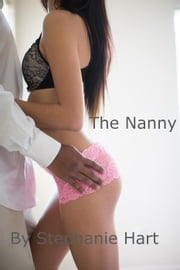 The Nanny ebook by Stephanie Hart