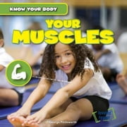 Your Muscles ebook by Fittleworth, George