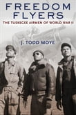 Freedom Flyers:The Tuskegee Airmen of World War II