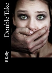 Double Take ebook by E Kelly
