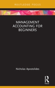 Management Accounting for Beginners ebook by Nicholas Apostolides