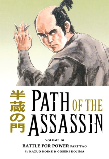 Path of the Assassin Volume 10: Battle For Power Part Two eBook by Kazuo Koike