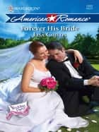 Forever His Bride - A Single Dad Romance ebook by Lisa Childs