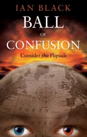 Ball of Confusion - Consider the Flipside ebook by Ian Black