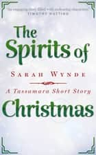 The Spirits of Christmas ebook by Sarah Wynde
