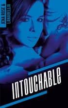 Intouchable ebook by Lanabellia, Jena Rose