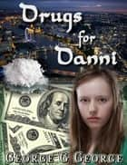 Drugs for Danni ebook by George G George