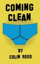 Coming Clean ebook by Colin Reed
