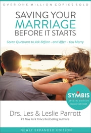 Saving Your Marriage Before It Starts! - Seven Questions to Ask Before -- and After -- You Marry ebook by Les and Leslie Parrott