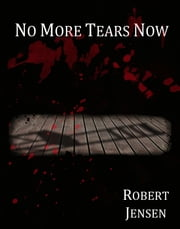No More Tears Now ebook by Robert Jensen