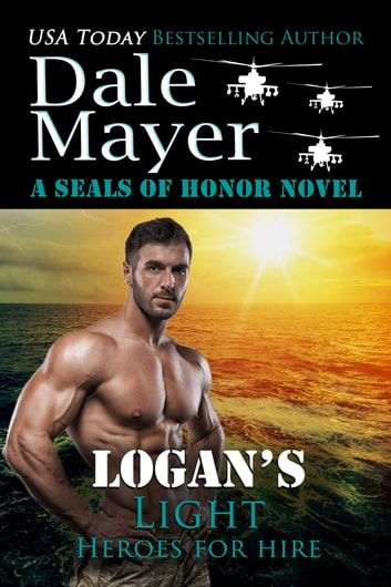 Logan's Light - A SEALs of Honor World Novel ebook by Dale Mayer