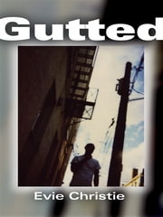 Gutted ebook by Evie Christie
