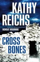 Cross Bones ebook by Kathy Reichs