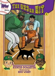 A Topps League Story - Book Four: The 823rd Hit ebook by Kurtis Scaletta,Eric Wight