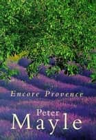 Encore Provence ebook by Peter Mayle