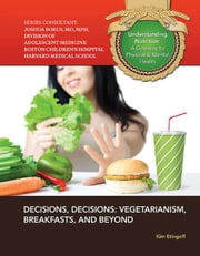 Decisions, Decisions - Vegetarianism, Breakfasts, and Beyond ebook by Kim Etingoff