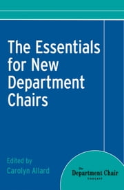 The Essentials for New Department Chairs ebook by Allard