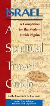 IsraelA Spiritual Travel Guide - A Companion for the Modern Jewish Pilgrim ebook by Rabbi Lawrence A. Hoffman