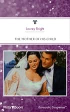 The Mother Of His Child ebook by Laurey Bright