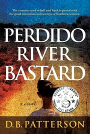 Perdido River Bastard ebook by D. B. Patterson