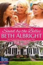 Saved By The Belles ebook by Beth Albright