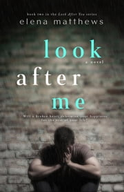 Look After Me - Look After You, #2 ebook by Elena Matthews