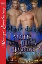 Mate of the Alpha Dragons ebook by Marcy Jacks