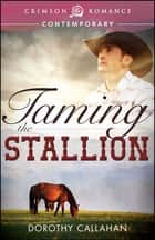 Taming the Stallion ebook by Dorothy Callahan