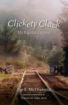 Clickety Clack ebook by Joy S. McDiarmid