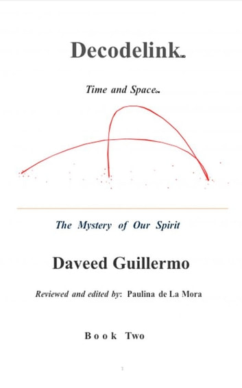Decodelink: BOOK TWO... The Mystery of Our Spirit ebook by Daveed Guillermo