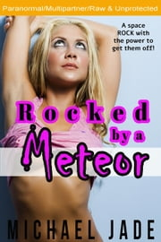 Rocked by a Meteor ebook by Michael Jade