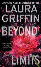 Beyond Limits eBook by Laura Griffin