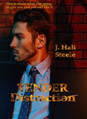 Tender Distraction ebook by J. Hali Steele