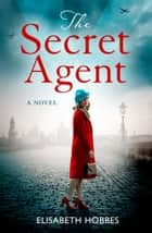 The Secret Agent ebook by Elisabeth Hobbes