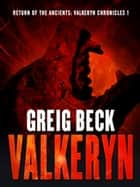 Return of the Ancients: The Valkeryn Chronicles 1 ebook by Greig Beck