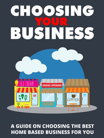 Choosing Your Business ebook by Anonymous