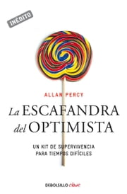 La escafandra del optimista - Un kit de supervivencia para tiempos difíciles ebook by Allan Percy