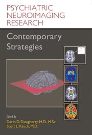 Psychiatric Neuroimaging Research: Contemporary Strategies ebook by Dougherty, Darin D.