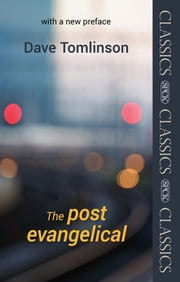The Post-Evangelical - SPCK Classic  with a new Preface ebook by Dave Tomlinson