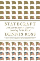 Statecraft - And How to Restore America's Standing in the World ebook by Dennis Ross