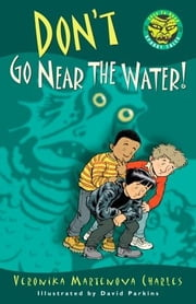Don't Go Near the Water! ebook by Veronika Martenova Charles,David Parkins