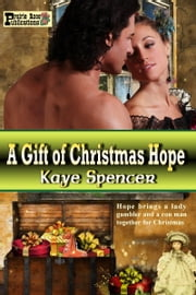 A Gift of Christmas Hope ebook by Kaye Spencer
